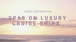 EuropeSpa_blog_guest_contribution_spas_on_cruise_ships